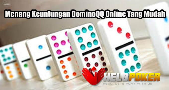 Menang Keuntungan DominoQQ Online Yang Mudah