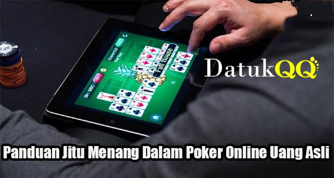 Panduan Jitu Menang Dalam Poker Online Uang Asli